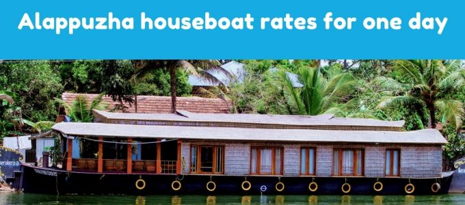 Alappuzha houseboat rates for one day